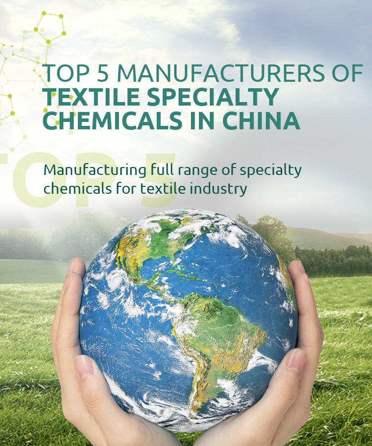 Top 5 Manufacturers  Of Textile Chemicals In China